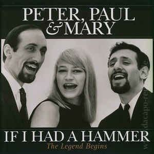 Peter, Paul And Mary* - Peter, Paul And Mary - If I Had A